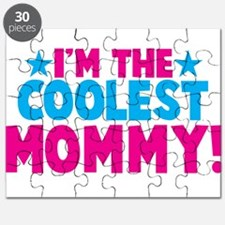 Im the COOLEST mommy! design Puzzle