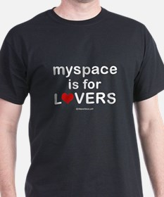 Myspace is for lovers -  Black T-Shirt