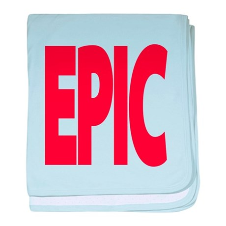 An epic gift for anyone who is EPIC baby blanket