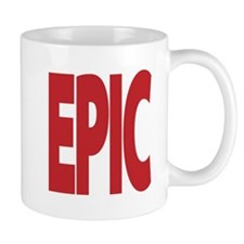 An epic gift for anyone who is EPIC Mug