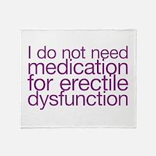 I do not have erectile dysfunction Throw Blanket