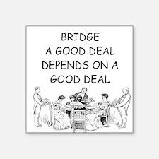 "BRIDGE2.png Square Sticker 3"" x 3"""