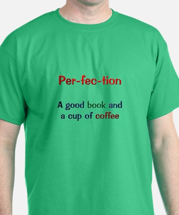 Perfection coffee lt copy.png T-Shirt