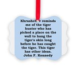 kennedy quote Picture Ornament
