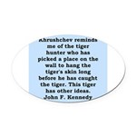kennedy quote Oval Car Magnet