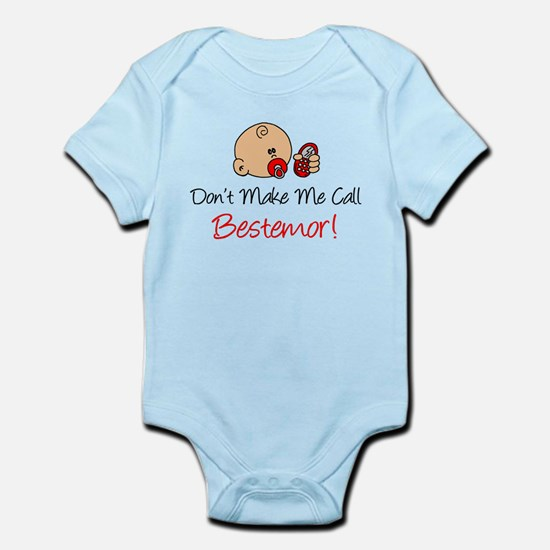 Dont Make Me Call Bestemor Infant Bodysuit