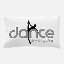dance everyday Pillow Case