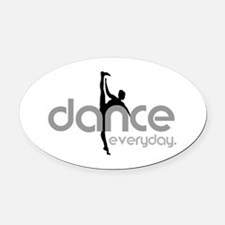 dance everyday Oval Car Magnet
