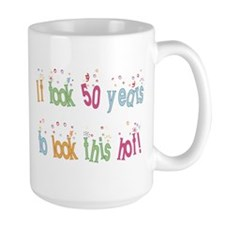 Funny 50th Birthday Ceramic Mugs