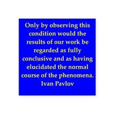 "pavlov3.jpg Square Sticker 3"" x 3"""