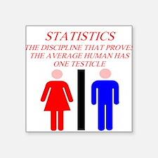 "funny statistics gifts t-shirts Square Sticker 3"""
