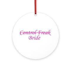 Control Freak Bride Ornament (Round)