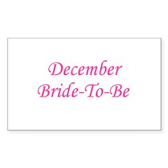 December Bride To Be Rectangle Sticker