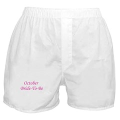 October Bride To Be Boxer Shorts