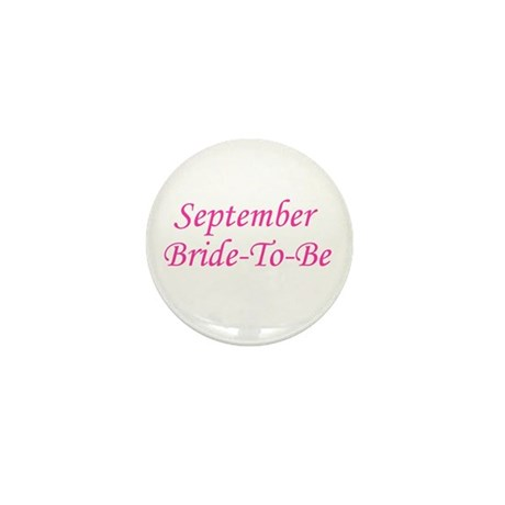 September Bride To Be Mini Button