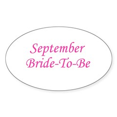 September Bride To Be Oval Decal