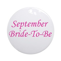 September Bride To Be Ornament (Round)