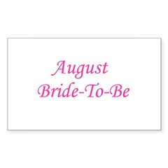 August Bride To Be Rectangle Decal