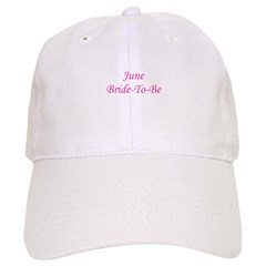 June Bride To Be Baseball Cap