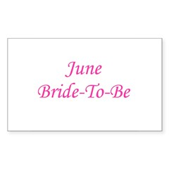 June Bride To Be Rectangle Decal