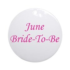 June Bride To Be Ornament (Round)