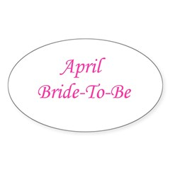 April Bride To Be Oval Decal