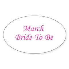 March Bride To Be Oval Sticker