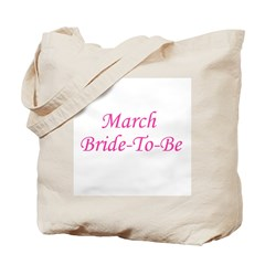 March Bride To Be Tote Bag