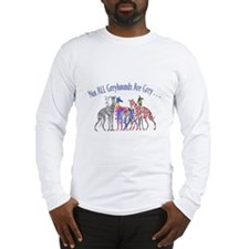Greyhounds Not Grey Long Sleeve T-Shirt
