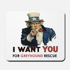 I Want You for Greyhound Rescue Mousepad