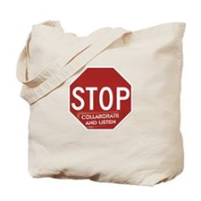 Stop Collaborate and Listen Tote Bag