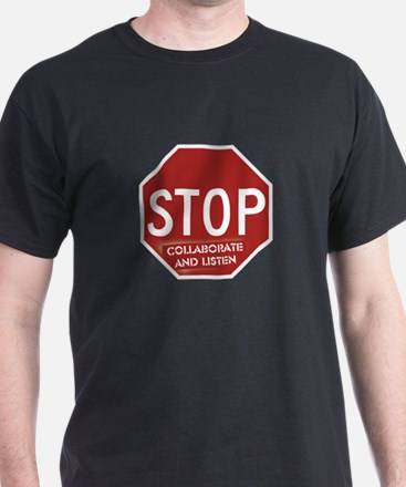 Stop Collaborate and Listen T-Shirt
