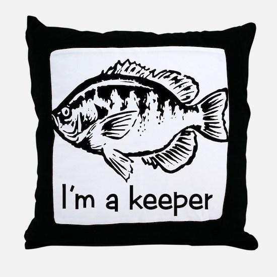 I'm a keeper Throw Pillow