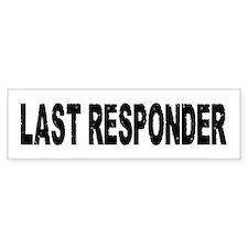 LAST RESPONDER Bumper Bumper Sticker
