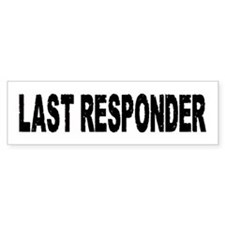 LAST RESPONDER Bumper Stickers