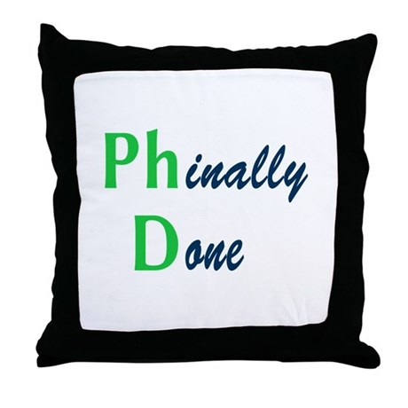 Phinally Done Green Throw Pillow