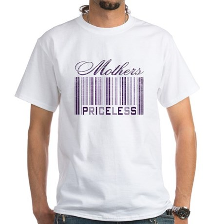 Priceless Mothers White T-Shirt