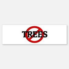 Anti TREES Bumper Bumper Bumper Sticker