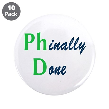 "Phinally Done Green 3.5"" Button (10 pack)"