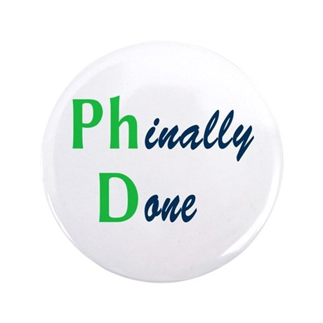 "Phinally Done Green 3.5"" Button"