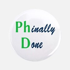 """Phinally Done Green 3.5"""" Button"""