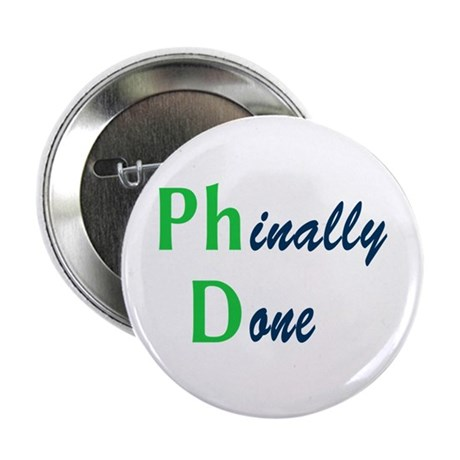 "Phinally Done Green 2.25"" Button"