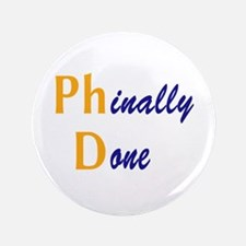 """Phinally Done 3.5"""" Button"""