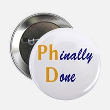 "Phinally Done 2.25"" Button"