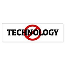 Anti TECHNOLOGY Bumper Bumper Sticker