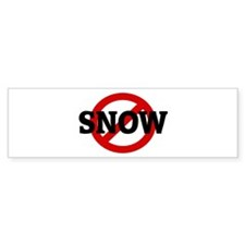 Anti SNOW Bumper Bumper Sticker