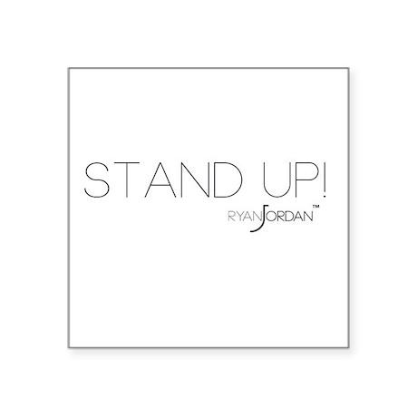 "Ryan Jordan - Stand Up Square Sticker 3"" x 3"""