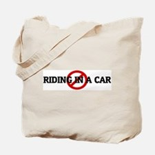 Anti RIDING IN A CAR Tote Bag