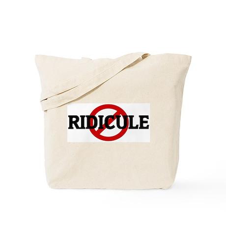 Anti RIDICULE Tote Bag