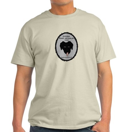 DOGS ARE PEOPLE TOO Light T-Shirt